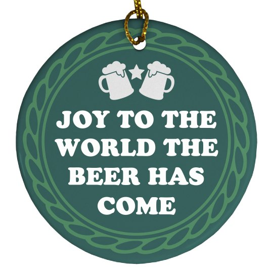 Joy To The World The Beer Has Come