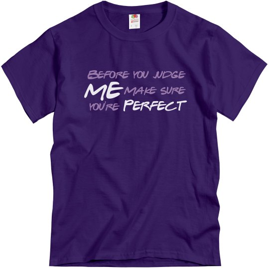 Judge Me T-Shirt