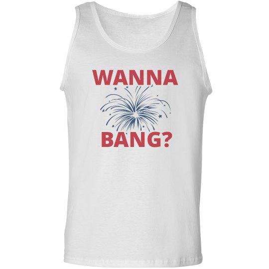 July 4th Wanna Bang Tank