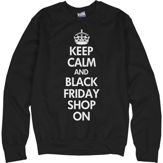 Keep Calm And Shop On Black Friday