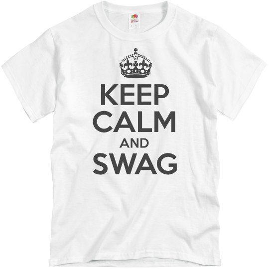 Keep Calm And Swag