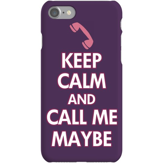 Keep Calm Call Me Maybe