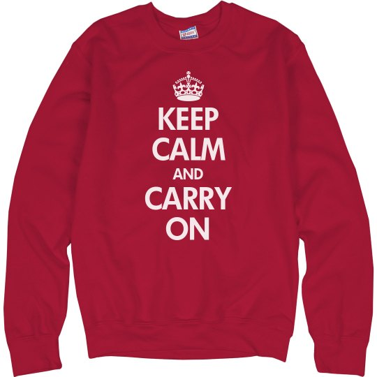 Keep Calm Crew Sweatshirt