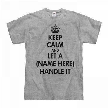 Keep Calm I Got This!