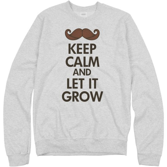 Keep Calm Let It Grow