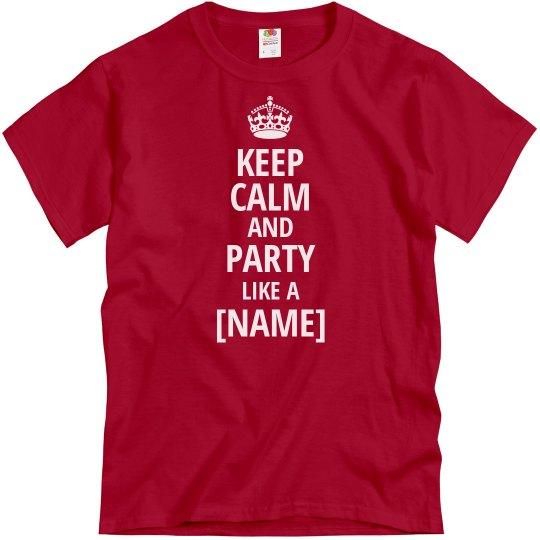 Keep Calm Party Like A...