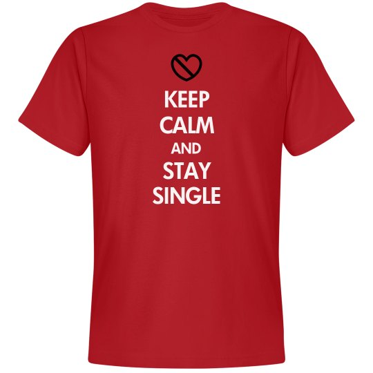 Keep Calm Stay Single