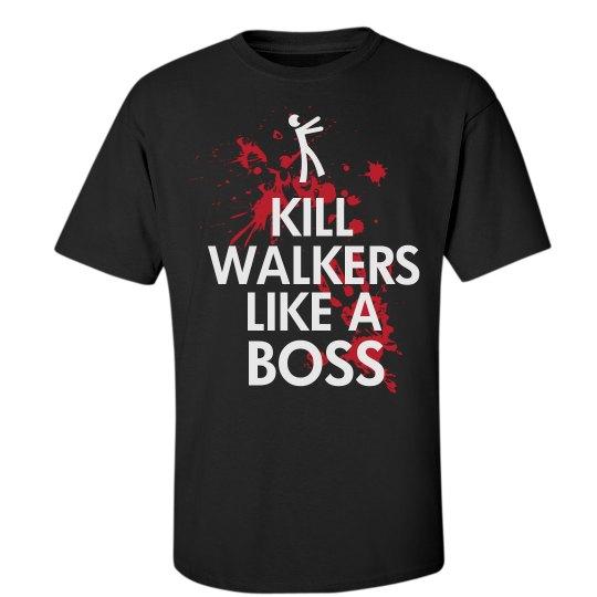 Kill Walkers Like A Boss