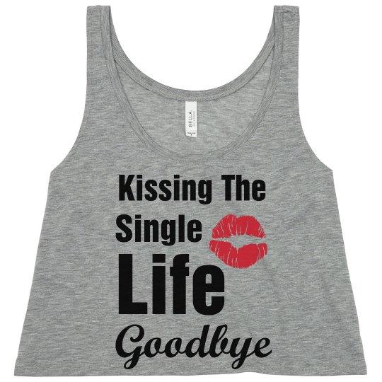Kiss Single Life Goodbye