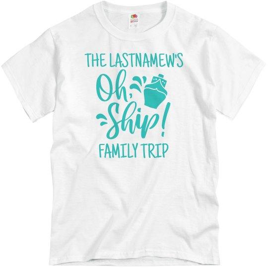 Lastnamew's Oh Ship Family Trip