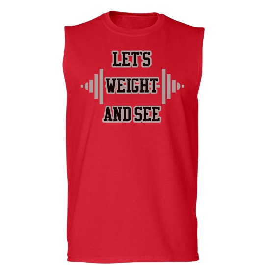 Let's Weight and See