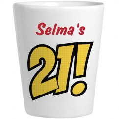 Selma's 21 - Birthday Shots