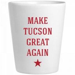 Make Tucson Great Again