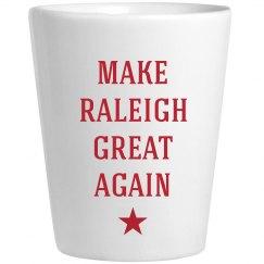 Make Raleigh Great Again