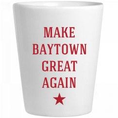 Make Baytown Great Again