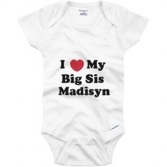 I Love My Big Sister Madisyn