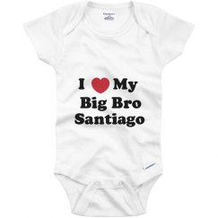 I Love My Big Brother Santiago