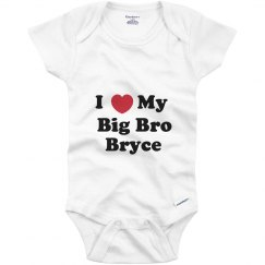 I Love My Big Brother Bryce