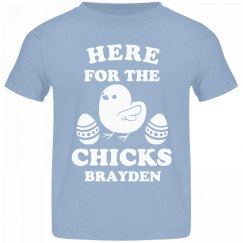 Here For The Chicks Brayden