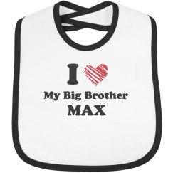 I Love My Big Brother Max