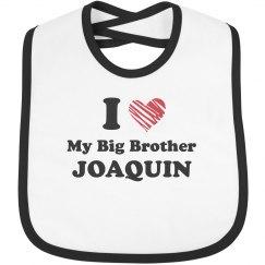 I Love My Big Brother Joaquin