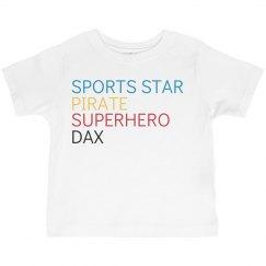 Sports Star, Pirate, Superhero, Dax