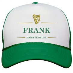 Frank Might Be Drunk St Pat's