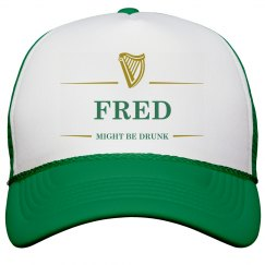 Fred Might Be Drunk St Pat's