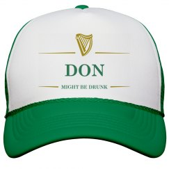 Don Might Be Drunk St Pat's