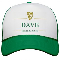 Dave Might Be Drunk St Pat's