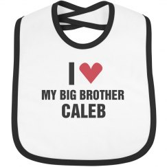 I Love My Big Brother Caleb