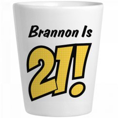 Brannon Is 21 Birthday Gift