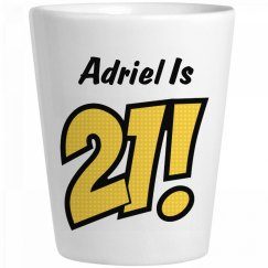 Adriel Is 21 Birthday Gift