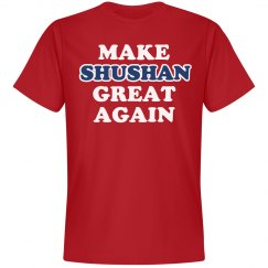 Make Shushan Great Again