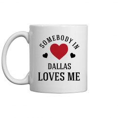 Loved By Someone In Dallas