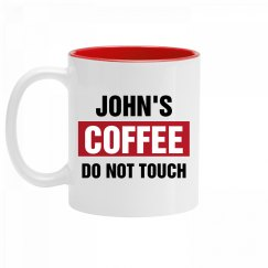 John's Coffee Do Not Touch
