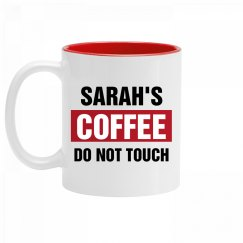 Sarah's Coffee Do Not Touch
