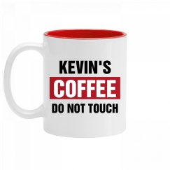Kevin's Coffee Do Not Touch