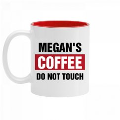 Megan's Coffee Do Not Touch