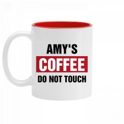Amy's Coffee Do Not Touch