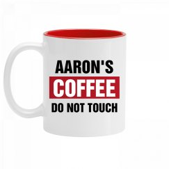 Aaron's Coffee Do Not Touch