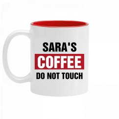 Sara's Coffee Do Not Touch