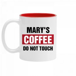 Mary's Coffee Do Not Touch