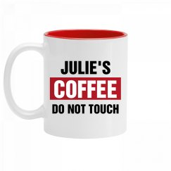 Julie's Coffee Do Not Touch