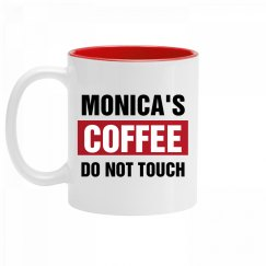 Monica's Coffee Do Not Touch