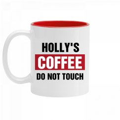 Holly's Coffee Do Not Touch
