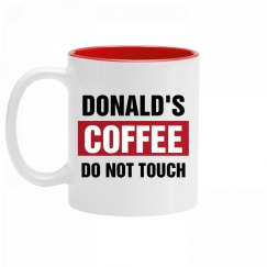 Donald's Coffee Do Not Touch