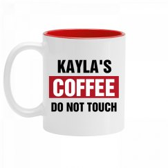 Kayla's Coffee Do Not Touch