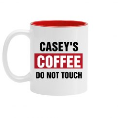 Casey's Coffee Do Not Touch