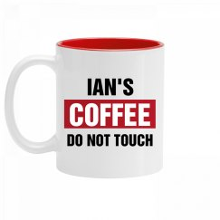 Ian's Coffee Do Not Touch
